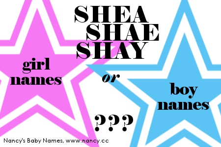 Shea, Shae and Shay - girl names or boy names?